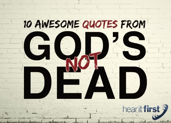 10 Awesome Quotes From Gods Not Dead
