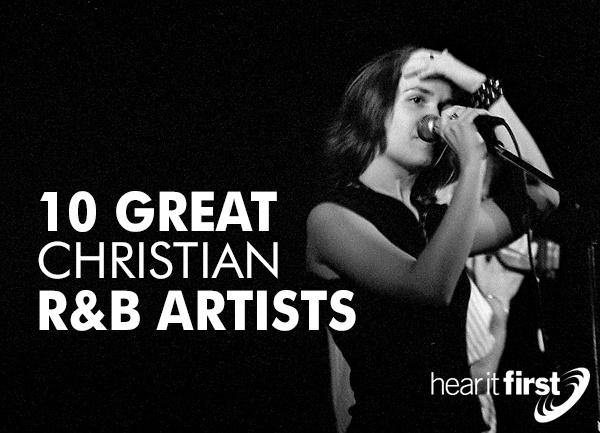 10 Great Christian R&B Artists