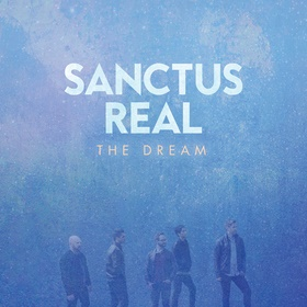Sanctus Real releases THE DREAM; Launches #thedreamisYou Campaign For Fans