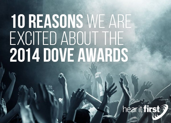 10 Reasons We Are Excited About The 2014 Dove Awards