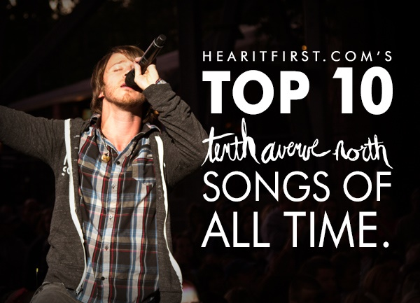Top 10 Tenth Avenue North Songs Of All Time