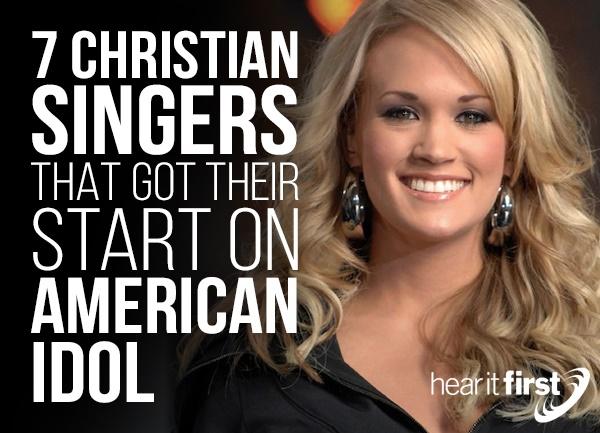 7 Christian Singers That Got Their Start On American Idol