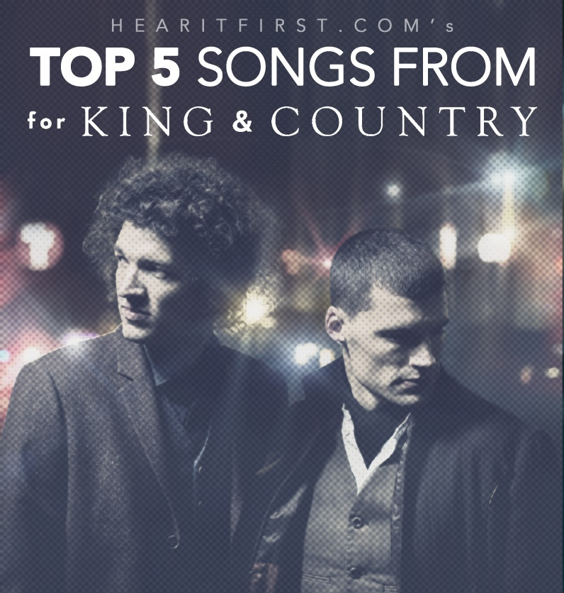 Top 5 Songs From For King & Country