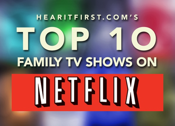 Top 10 Family TV Shows To Watch on Netflix Instant