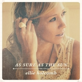 """Ellie Holcomb Receives Two Dove Award Nominations, Recognized As New Artist of the Year, Pop/Contemporary Album For """"AS SURE AS THE SUN"""""""