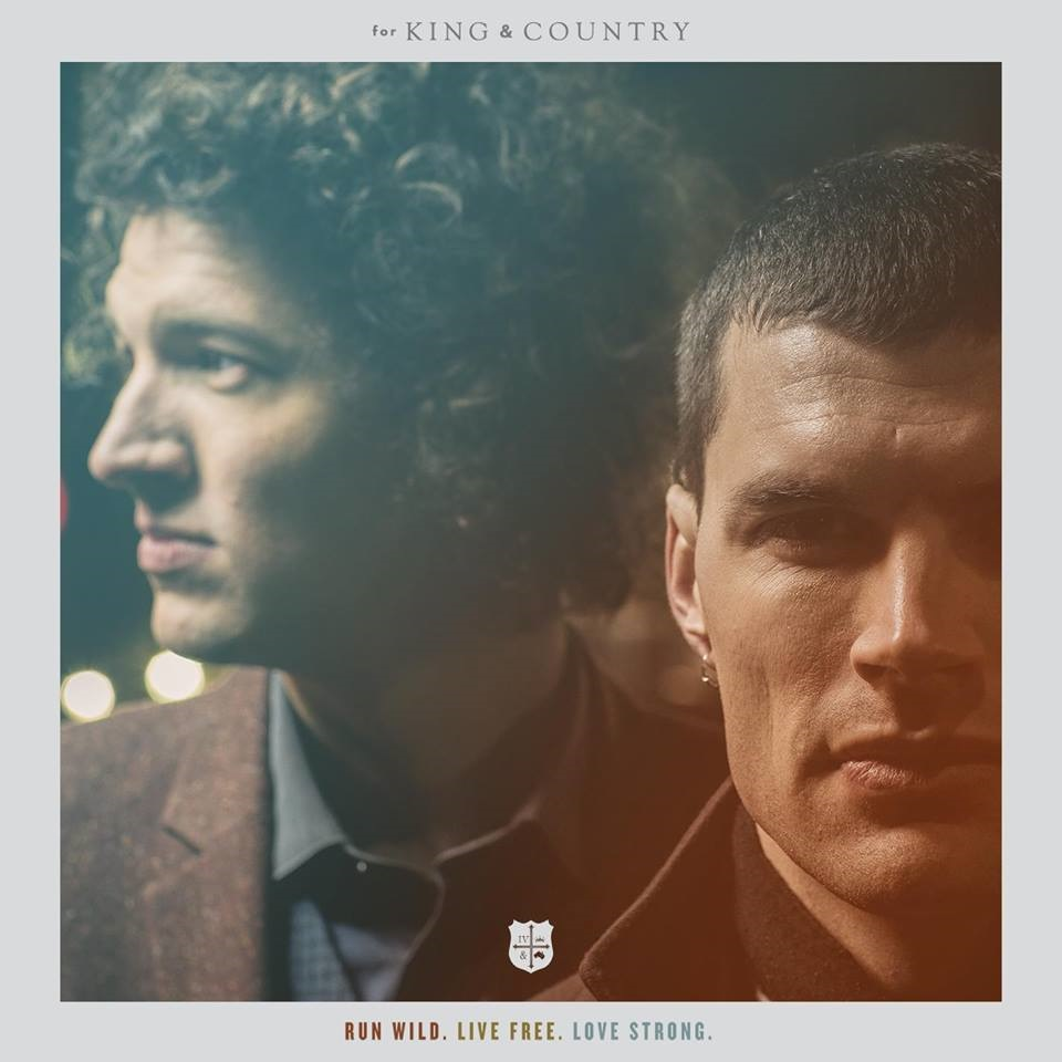 """for KING & COUNTRY Releases Third Instant Grat Track, """"Without You,"""" With RUN WILD. LIVE FREE. LOVE STRONG. iTunes® Pre-Order"""