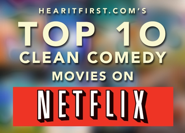 Top 10 Clean Comedy Movies on Netflix Instant