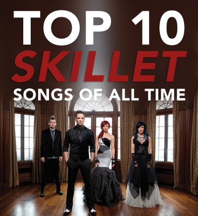 Top 10 Skillet Songs of All Time