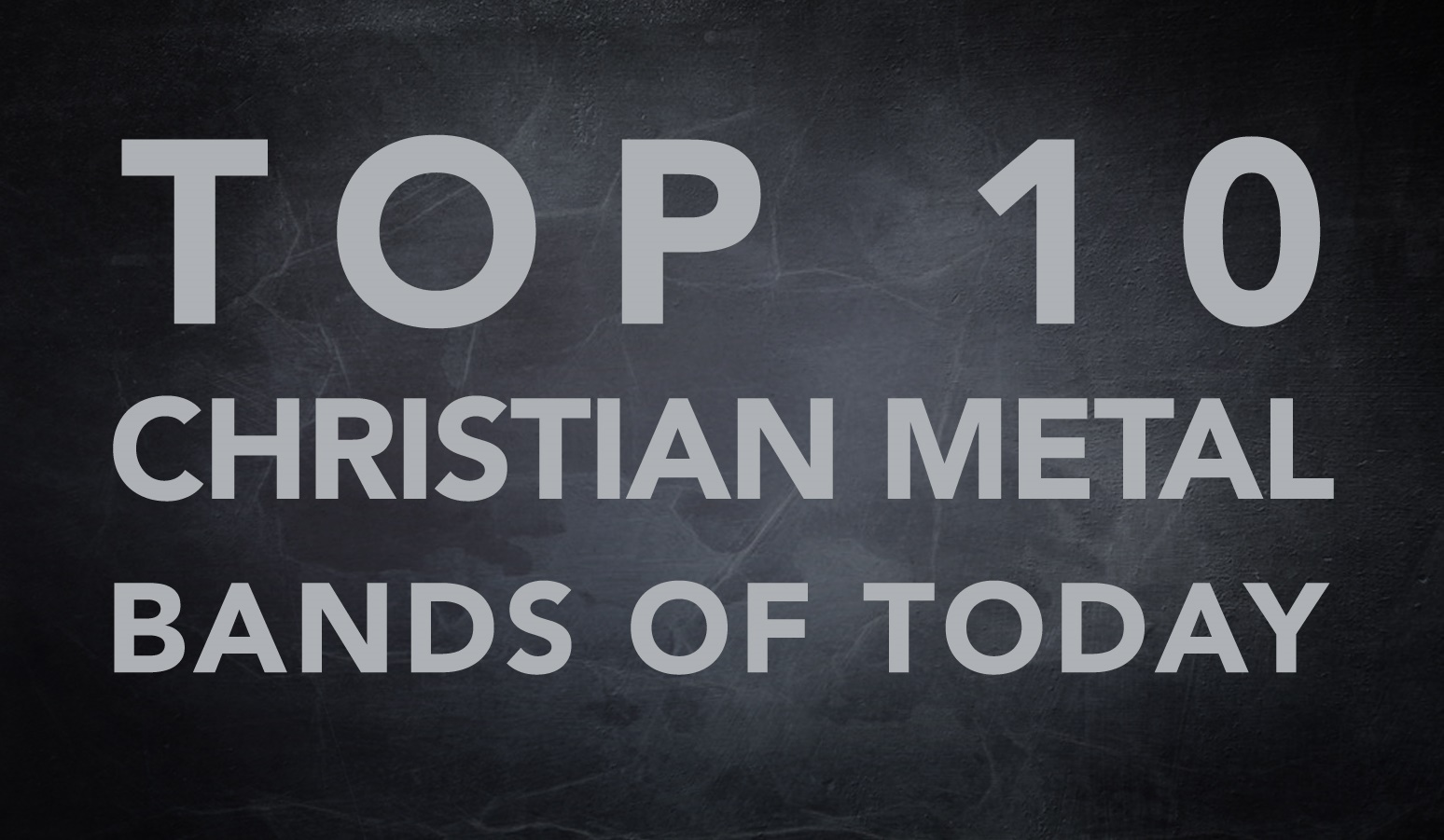 Top 10 Christian Metal Bands of Today