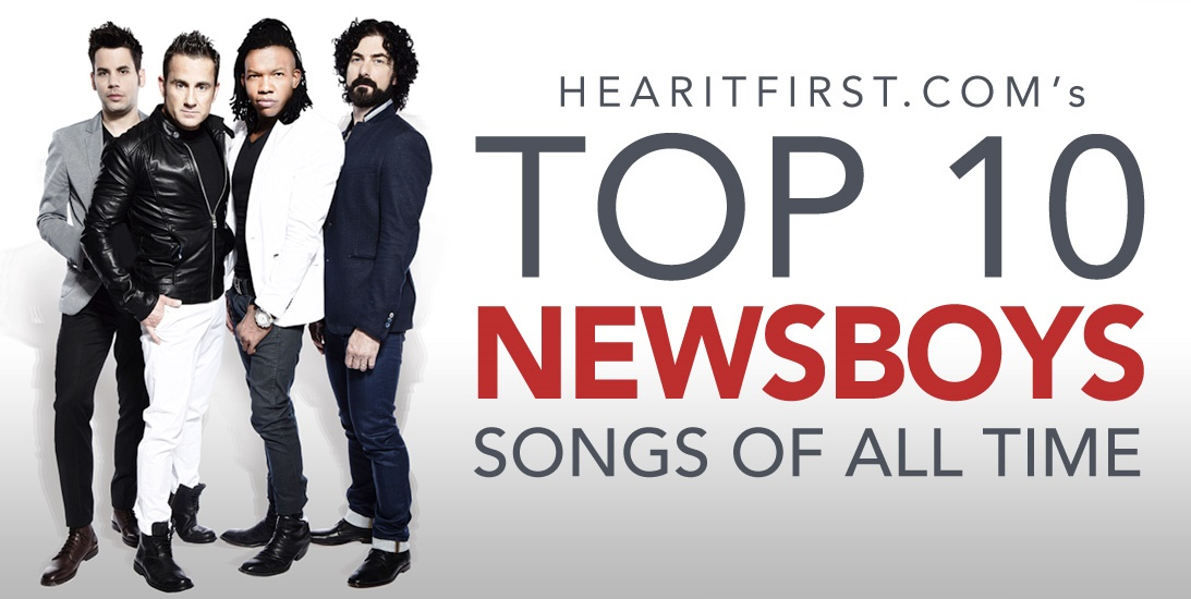 Top 10 Newsboys Songs of All Time