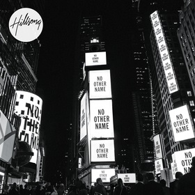 Hillsong Worship Releases 'No Other Name' Today and earns Top 10 at iTunes in 14 Countries