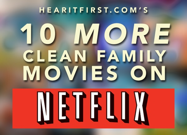 10 More Clean Family Movies on Netflix Instant