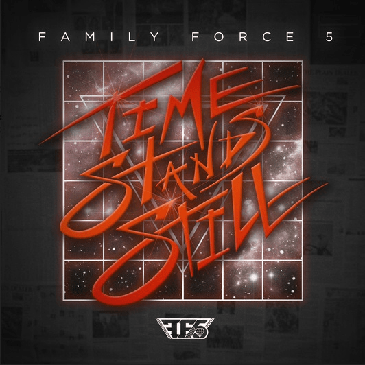 """Family Force 5 Reveals Cover Art, Track Listing For First New Studio Album In Three Years, """"Time Stands Still"""""""