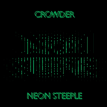 Stream Crowder's Neon Steeple Today Exclusively on iTunes Radio