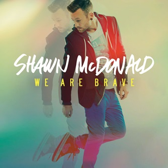 "Shawn McDonald Receives First Radio No. 1 with ""We Are Brave"""