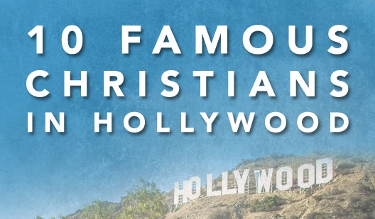 10 Famous Christians In Hollywood