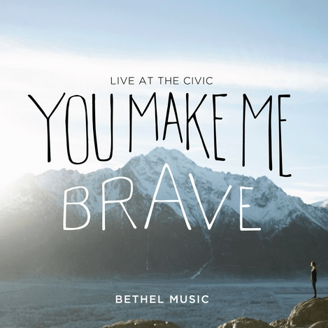 Bethel Music's 'You Make Me Brave' Becomes International Hit, Worship Ministry's Highest Charting Album Ever