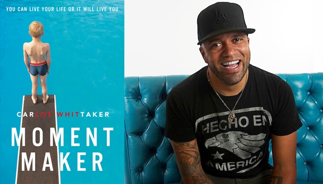 "Carlos Whittaker Releases New Book ""Moment Maker"" This Week"