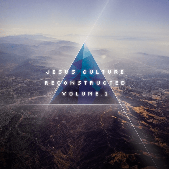 "Jesus Culture Music Releases ""Jesus Culture Reconstructed Vol. 1"" March 11"