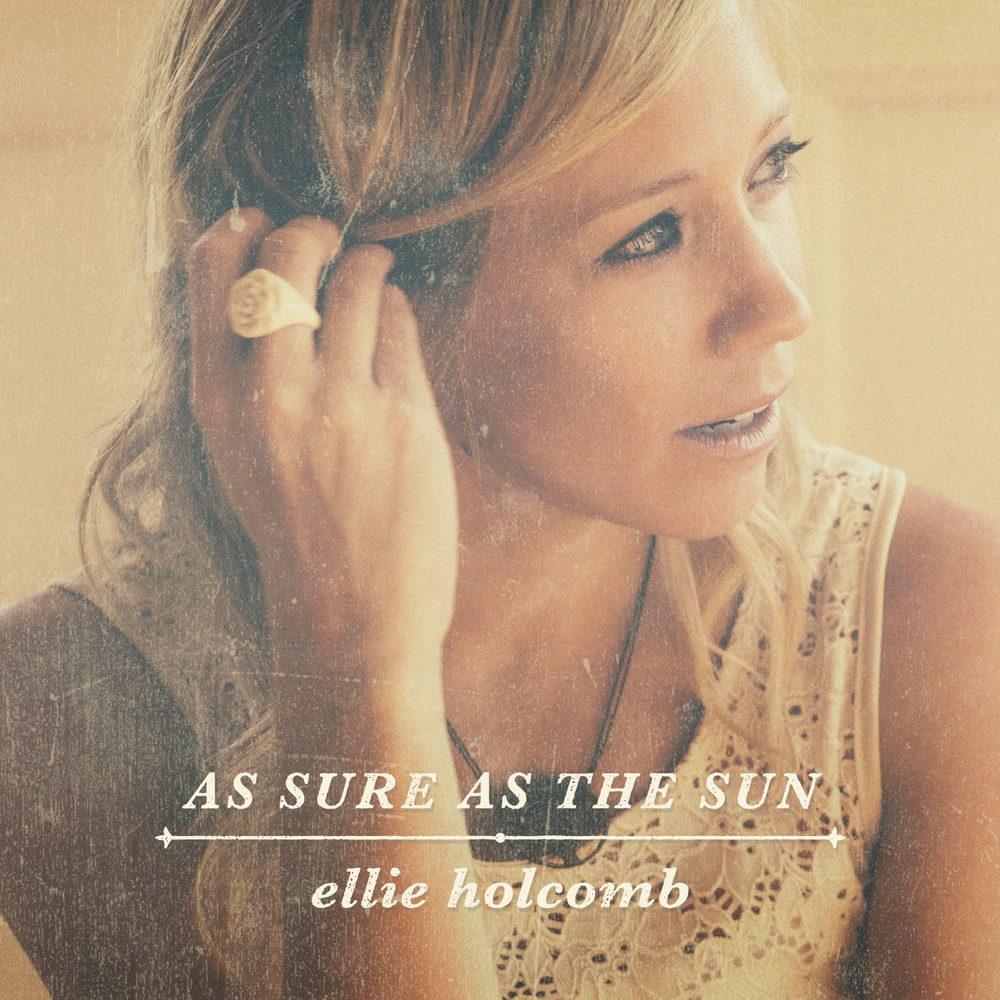 Ellie Holcomb Debuts 'As Sure As The Sun' Today To Much Acclaim; No. 15 on iTunes Overall Album Chart, No. 1 Christian Chart