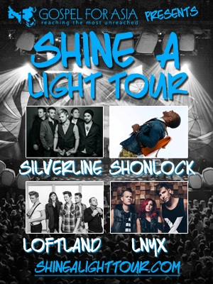 Gospel For Asia Presents The Shine A Light Tour Featuring Silverline, Shonlock, Loftland and LNYX