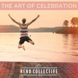 Rend Collective's New Studio Album, THE ART OF CELEBRATION, Set To Release March 17