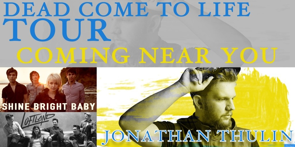Jonathan Thulin, Shine Bright Baby and Loftland Head Out On The Dead Come To Life Tour