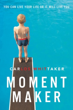 "Carlos Whittaker Says 'You can Live Your Life or It Will Live You' in New Book ""Moment Maker"""