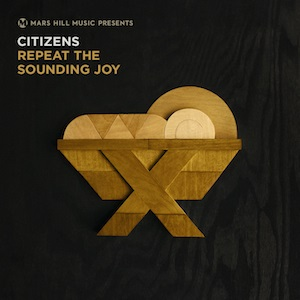 """Citizens Does Christmas with """"Repeat The Sounding Joy"""""""