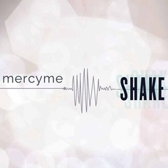 MercyMe Shakes Things Up With New Single and Music Video