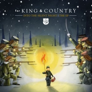 for KING & COUNTRY Go Into The Silent Night