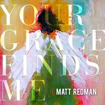 Matt Redman Garners ?His Best Week Ever w?ith 'Your Grace Find?s Me'?