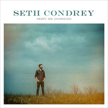 North Point Worship Leader Seth Condrew Releases KEEPS ON CHANGING August 27