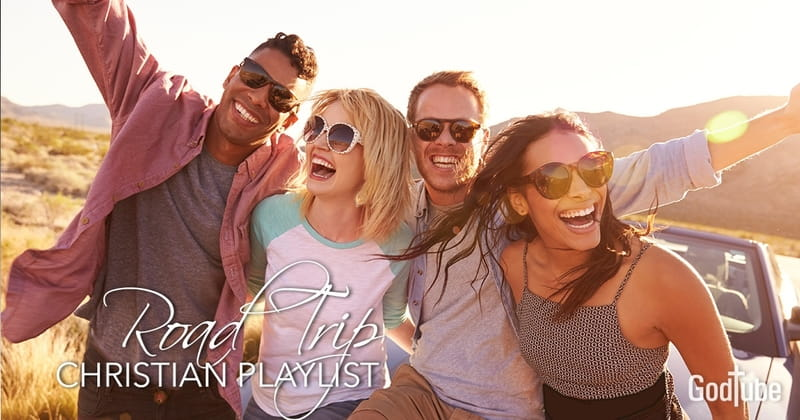 Ultimate Summer Road Trip Playlist of Christian Songs