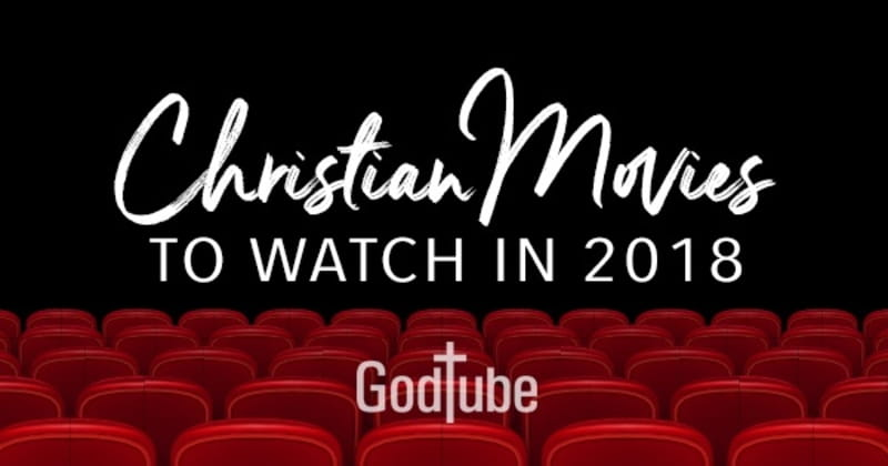 2018 Christian Movies Coming To Theaters