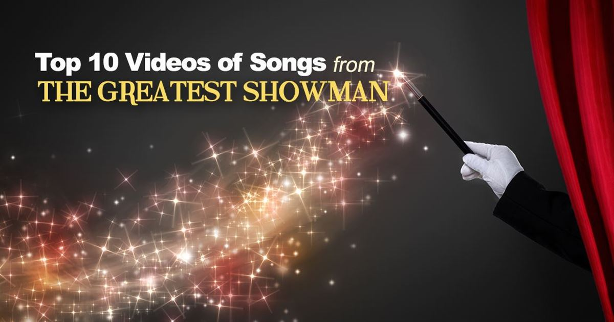 Top 10+ Videos of Greatest Showman Songs