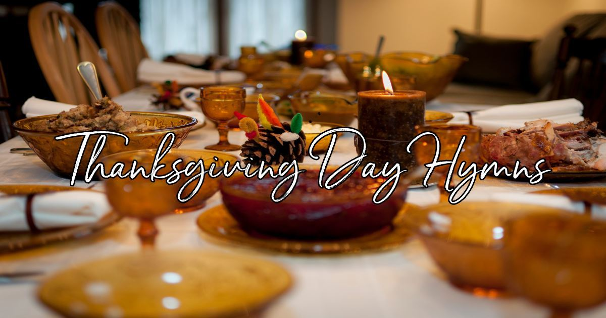 5 Amazing Hymns Perfect for Thanksgiving Day