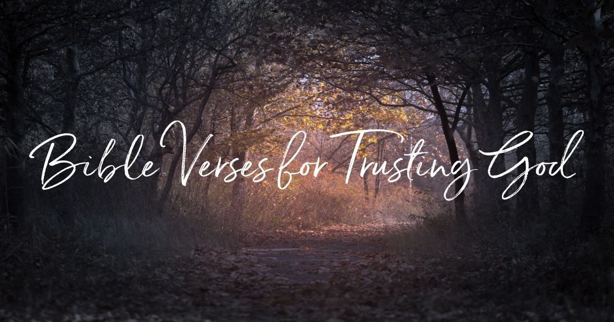 Top 20 Bible Verses for Trusting God When You Need Answers