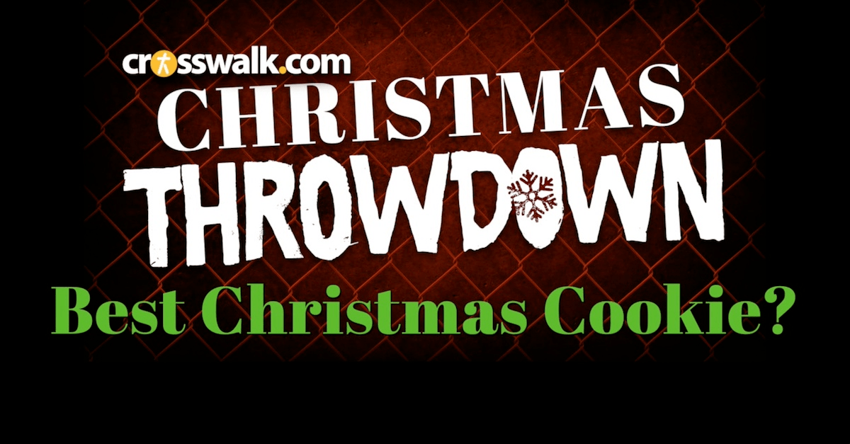 Crosswalk Christmas Throwdown Pt 2: Best Christmas Cookie?