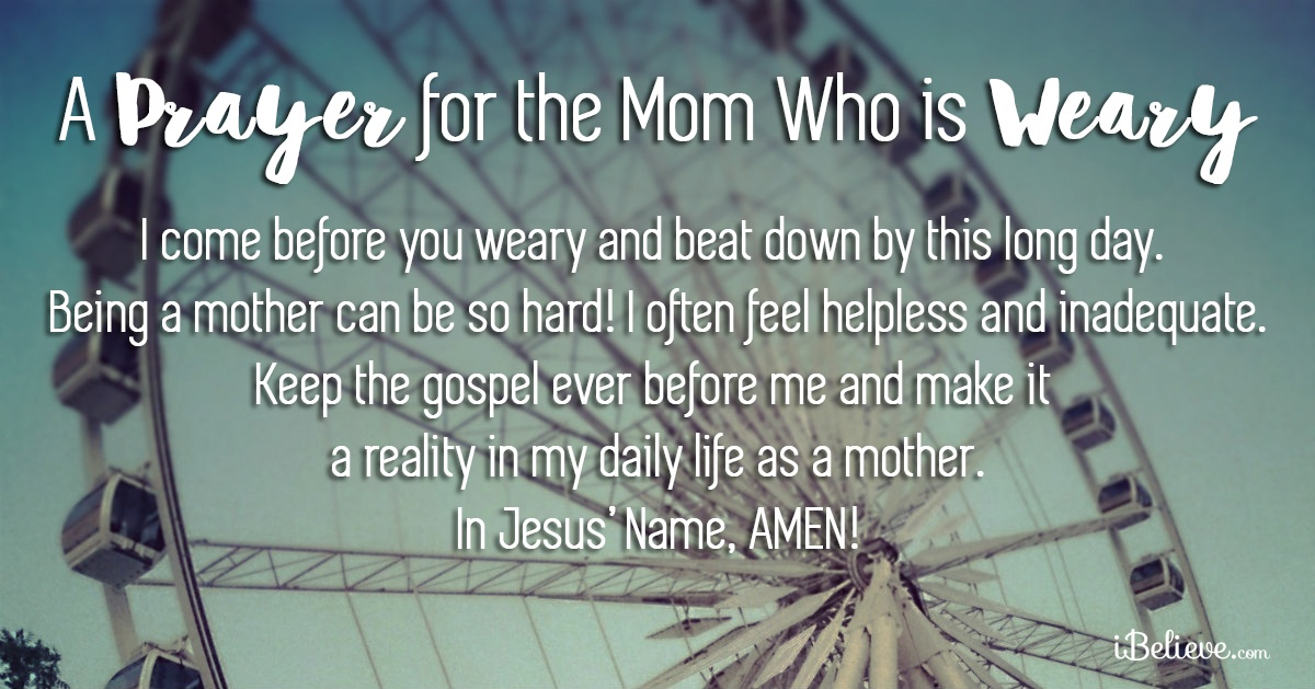 A Prayer for the Mom Who is Weary