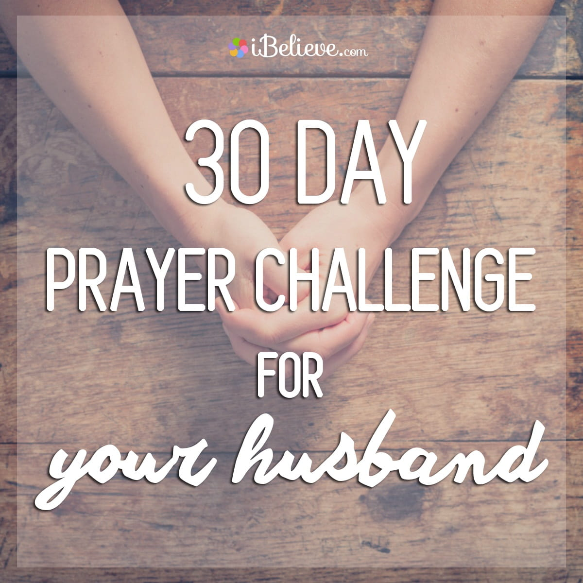 Prayers for Your Husband (30 Day Scipture & Prayer Guide)