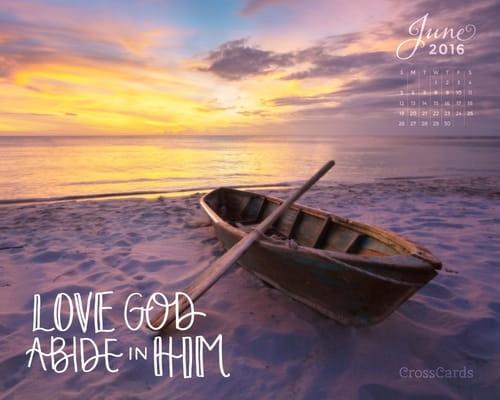 June 2016 - Love God, Abide in Him mobile phone wallpaper
