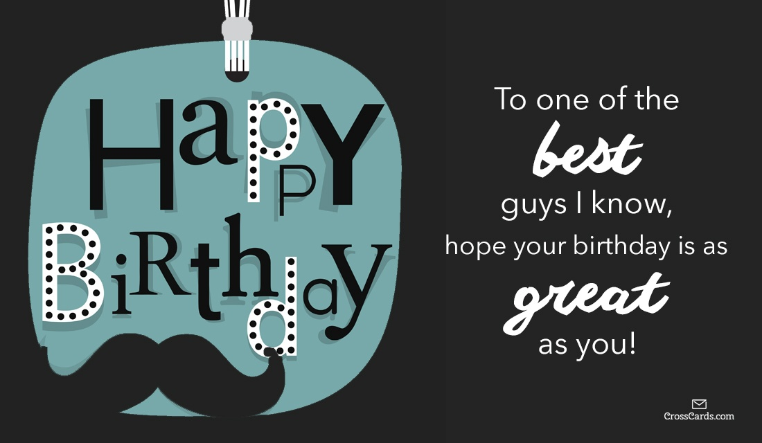 Happy Birthday To A Great Guy Ecard Online Card