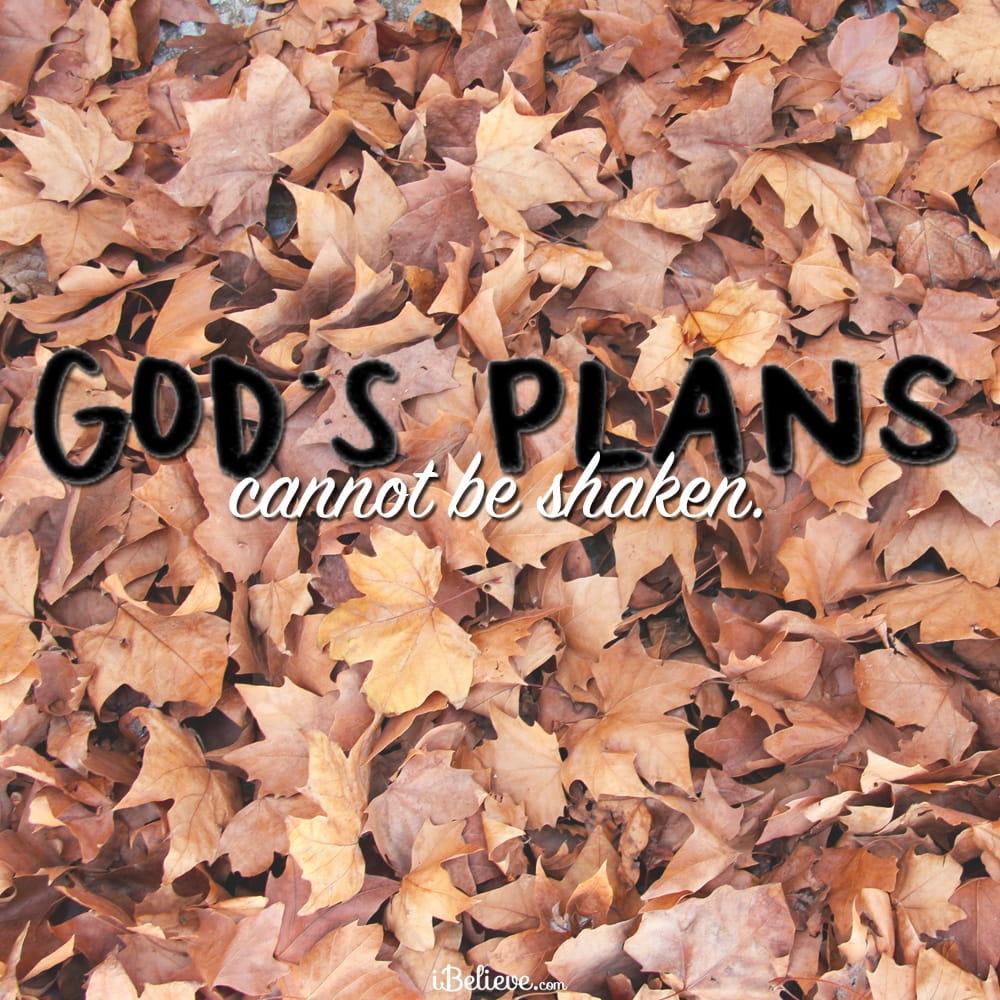 Gods-plans-cannot-be-shaken