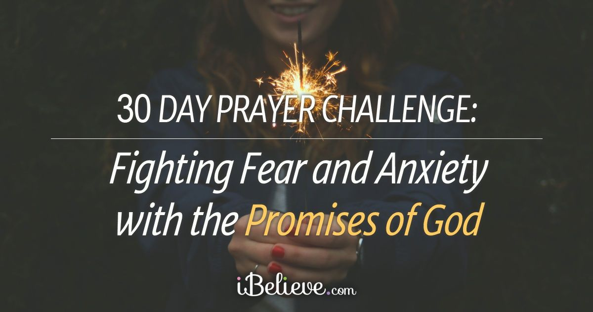 Prayers for Anxiety - 30 Days of Praying over Fear with God's Promises