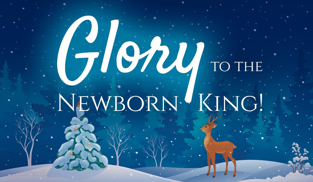 Glory to the Newborn King! ecard, online card