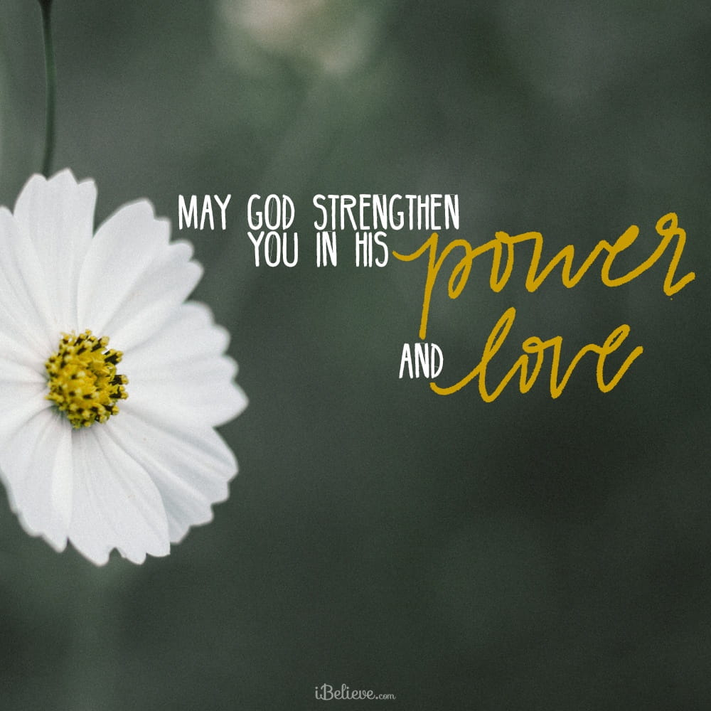 A Prayer for the Filling of God's Power and Love - Your