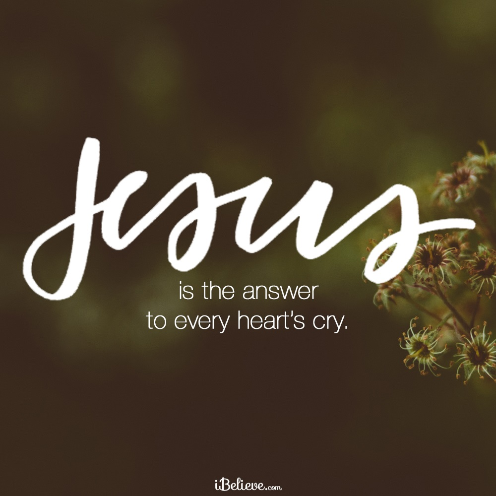 Jesus is the Answer to Every Heart's Cry