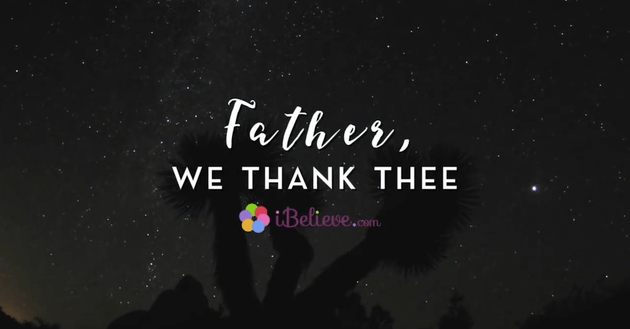 Father, We Thank Thee: A Prayer