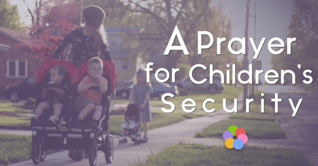 A Prayer for Children's Security
